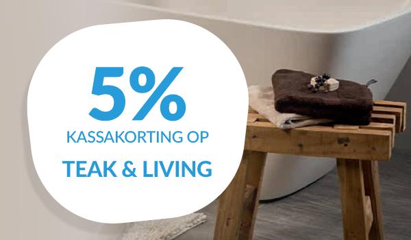 5% kassakorting op Teak & Living
